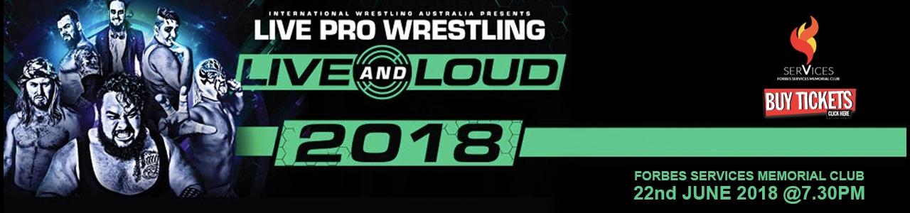 "IWA Live Pro Wrestling ""Live & Loud Tour 2018"