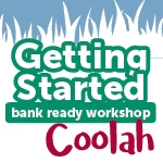 Getting Started - Bank Ready Workshop COOLAH