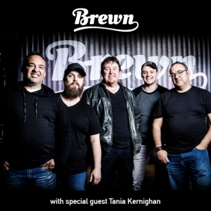 Brewn with Special Guest Tania Kernaghan