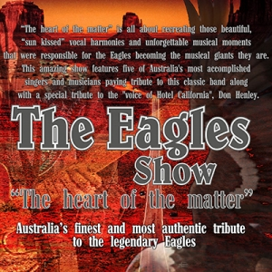 "The Eagles Show ""The Heart of the matter"""