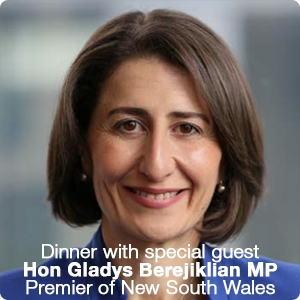Dinner with special guest Hon Gladys Berejiklian MP